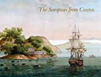 The Sampans from Canton: F H af Chapman's Chinese Gouaches