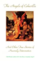 The Angels of Cokeville: And Other True Stories of Miraculous Interventions