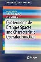 Quaternionic de Branges Spaces and Characteristic Operator Function (SpringerBriefs in Mathematics)