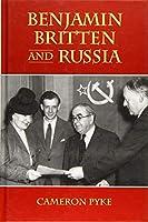 Benjamin Britten and Russia (Aldeburgh Studies in Music)
