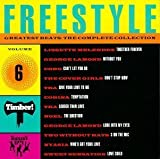 Freestyle Greatest Beats: The Complete Collection, Vol. 6 by Freestyle Greatest Beats (1994-10-04)