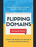 Flipping Domains: Derick Downs provides some great ways to build a side income flipping domains online.