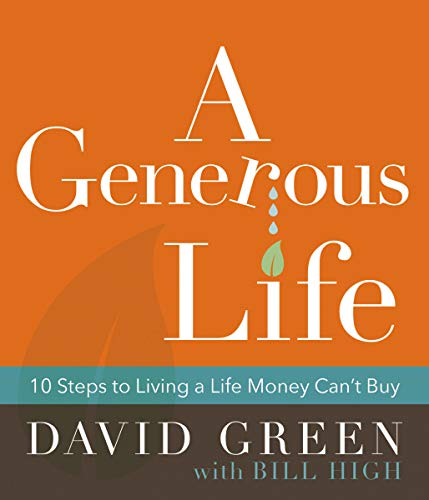 A Generous Life: 10 Steps to Living a Life Money Can't Buy (English Edition)