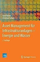 Asset Management fuer Infrastrukturanlagen - Energie und Wasser (VDI-Buch)