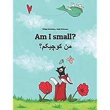 Am I small? من کوچیکم؟: Children's Picture Book English-Persian/Farsi (Dual Language/Bilingual Edition)