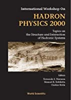 International Workshop on Hadron Physics 2000: Topics on the Structure and Interaction of Hadronic Systems; Caraguatatuba Sao Paulo Brazil 10-15 April 2000【洋書】 [並行輸入品]