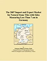 The 2007 Import and Export Market for Natural Stone Tiles with Sides Measuring Less Than 7 cm in Germany