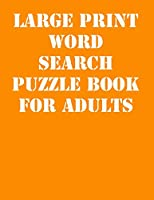 Large print Word Search Puzzle Book for Adults: large print puzzle book.8,5x11 ,matte cover,41 Activity Puzzle Book  with solution