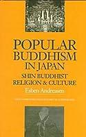 Popular Buddhism in Japan: Shin Buddhist Religion & Culture (Latitude 20 Books (Paperback))