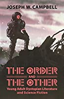 The Order and the Other: Young Adult Dystopian Literature and Science Fiction (Children's Literature Association)