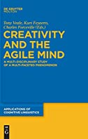 Creativity and the Agile Mind: A Multi-Disciplinary Study of a Multi-Faceted Phenomenon (Applications of Cognitive Linguistics)