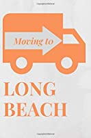 MOVING TO LONG BEACH: BLANK LINED JOURNAL