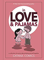 In Love & Pajamas: A Collection of Comics about Being Yourself Toge