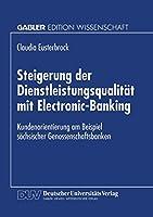 Steigerung der Dienstleistungsqualitaet mit Electronic-Banking