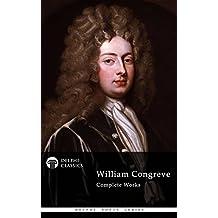 Delphi Complete Works of William Congreve (Illustrated) (Delphi Poets Series Book 79)