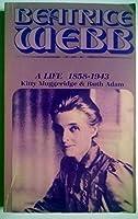 Beatrice Webb: A Life, 1858-1943