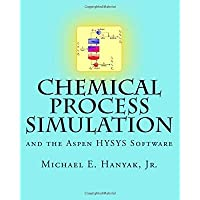 Chemical Process Simulation and the Aspen HYSYS Software【洋書】 [並行輸入品]