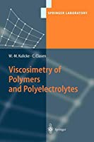 Viscosimetry of Polymers and Polyelectrolytes (Springer Laboratory)