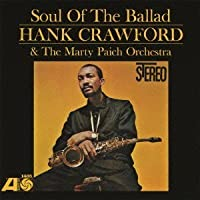 Soul of the Ballad by Hank Crawford (2012-09-12)