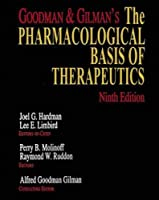 Goodman & Gilman's the Pharmacological Basis of Therapeutics (9th ed)