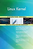 Linux Kernel A Complete Guide - 2020 Edition