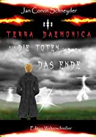 Terra Daemonica - Nur die Toten sehen das Ende