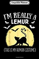 Composition Notebook: This Is My Human Costume I'm Really A Lemur Funny Halloween  Journal/Notebook Blank Lined Ruled 6x9 100 Pages