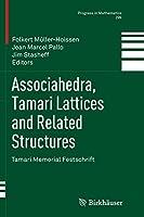 Associahedra, Tamari Lattices and Related Structures: Tamari Memorial Festschrift (Progress in Mathematics)