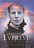 Fearless on Everest: The Quest for Sandy Irvine