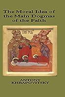 Moral Idea of the Main Dogmas of the Faith