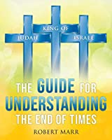 The Guide for Understanding the End of Times