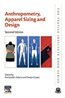 Anthropometry, Apparel Sizing and Design, Second Edition (The Textile Institute Book Series)
