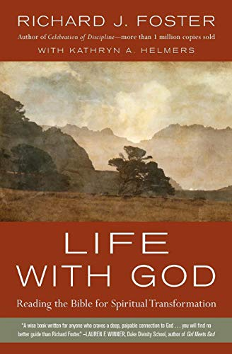 Download Life with God: Reading the Bible for Spiritual Transformation 0061671746