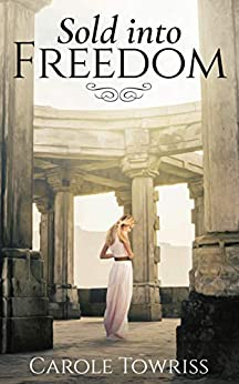 Sold Into Freedom (Planting Faith Book 1) by [Towriss, Carole]