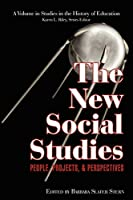 The New Social Studies: People, Projects and Perspectives (Studies in the History of Education)