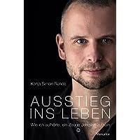 Ausstieg ins Leben: Wie ich aufhörte, ein Zeuge Jehovas zu sein (German Edition)