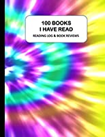 100 Books I Have Read: Reading Log & Book Reviews 8.5 x 11