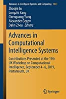 Advances in Computational Intelligence Systems: Contributions Presented at the 19th UK Workshop on Computational Intelligence, September 4-6, 2019, Portsmouth, UK (Advances in Intelligent Systems and Computing)