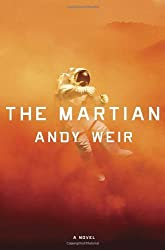 By Andy Weir The Martian: A Novel (1st First Edition) [Hardcover]