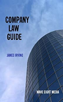 Company Law Guide by [Irving, James]