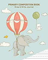 Primary Composition Book: Draw & Write Journal: Elephant (Cute and Whimsical Series)