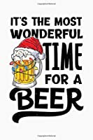 Its The Most Wonderful Time for a Beer: Christmas Lined Notebook, Journal, Organizer, Diary, Composition Notebook, Gifts for Family and Friends