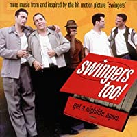 """Swingers Too!: Get A Nightlife. Again. : More Music From... """"Swingers"""""""