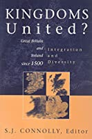 Kingdoms United: Great Britain and Ireland Since 1500