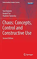 Chaos: Concepts, Control and Constructive Use (Understanding Complex Systems)