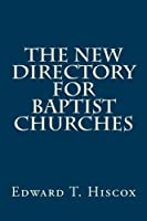 The New Directory for Baptist Churches [並行輸入品]