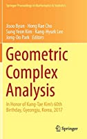 Geometric Complex Analysis: In Honor of Kang-Tae Kim's 60th Birthday, Gyeongju, Korea, 2017 (Springer Proceedings in Mathematics & Statistics)