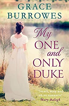 My One and Only Duke: includes a bonus novella (Rogues to Riches Book 1) by [Burrowes, Grace]