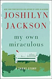 My Own Miraculous: A Short Story (Kindle Single)