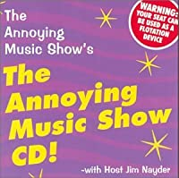 Annoying Music Show CD!